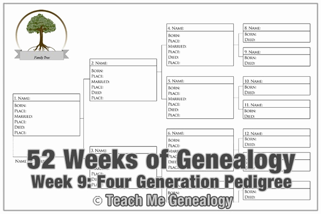 4 Generation Pedigree Chart Unique 52 Weeks Of Genealogy Week 9 Four Generation Pedigree