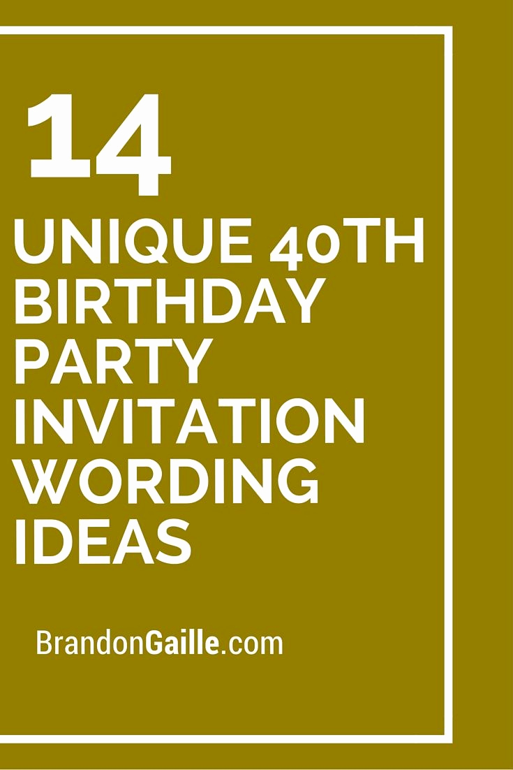 40th Birthday Invitation Wording Awesome 14 Unique 40th Birthday Party Invitation Wording Ideas