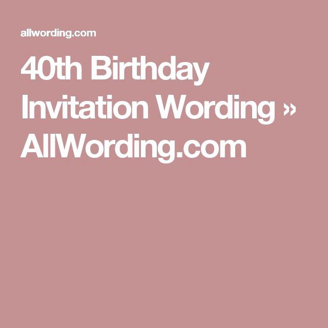 40th Birthday Invitation Wording Lovely Best 25 40th Birthday Invitation Wording Ideas On
