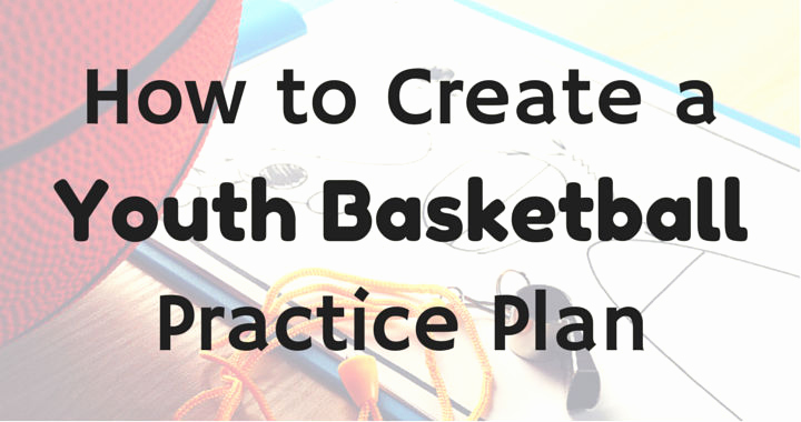 Basketball Practice Plan Template Unique How to Create A Youth Basketball Practice Plan