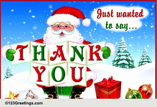 Christmas Thank You Notes Awesome Santa Saying Thank You Free Thank You Ecards Greeting