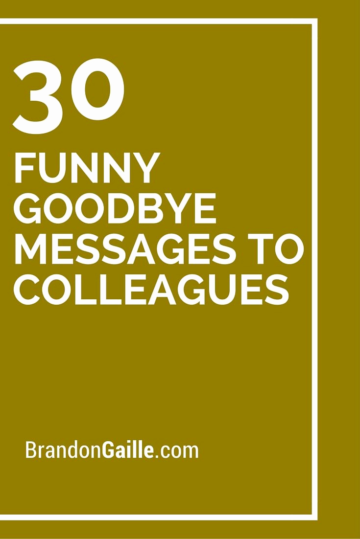 Farewell Letter to Colleagues New 30 Funny Goodbye Messages to Colleagues
