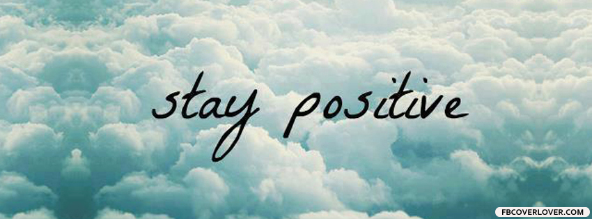 Free Cover Photos for Facebook Unique Stay Positive Cover Fbcoverlover