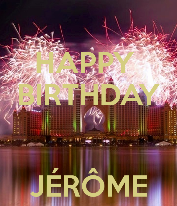 Free Happy Birthday Picture Inspirational Happy Birthday JÉrÔme Poster F