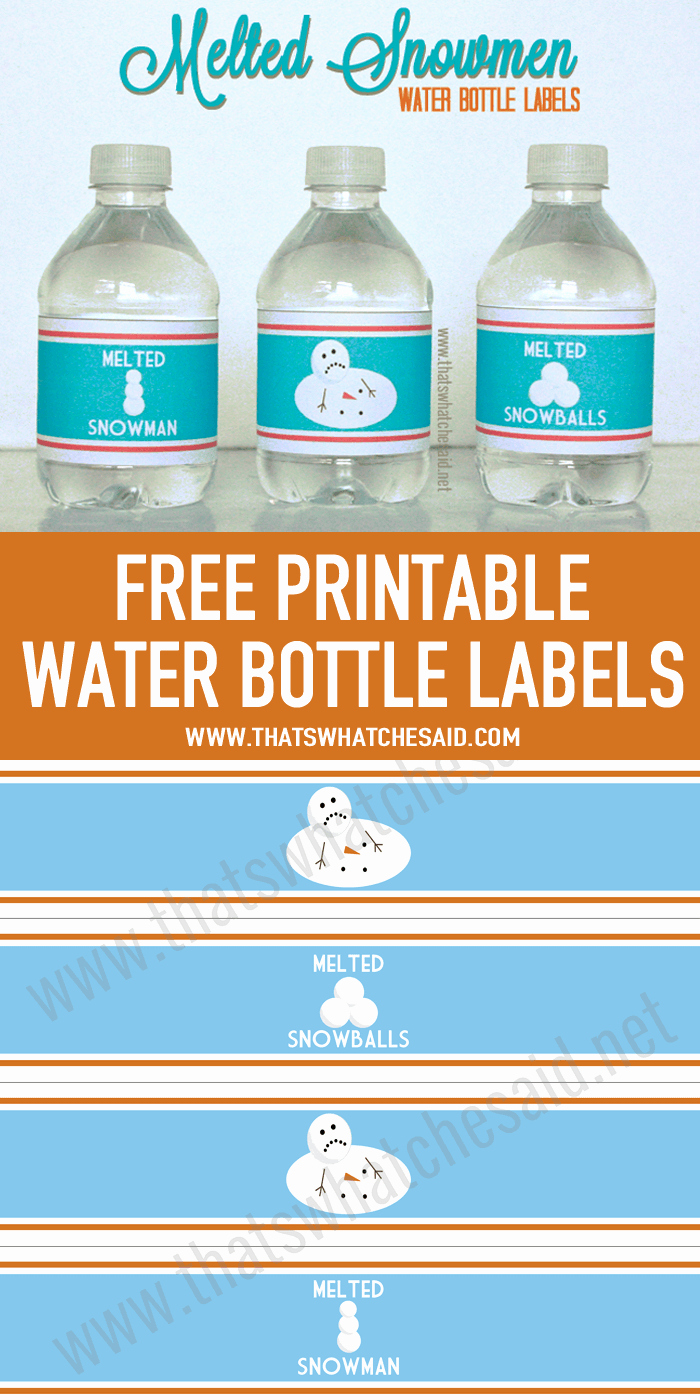 Free Printable Water Bottle Labels Fresh Melted Snowman Water Bottle Labels that S What Che Said