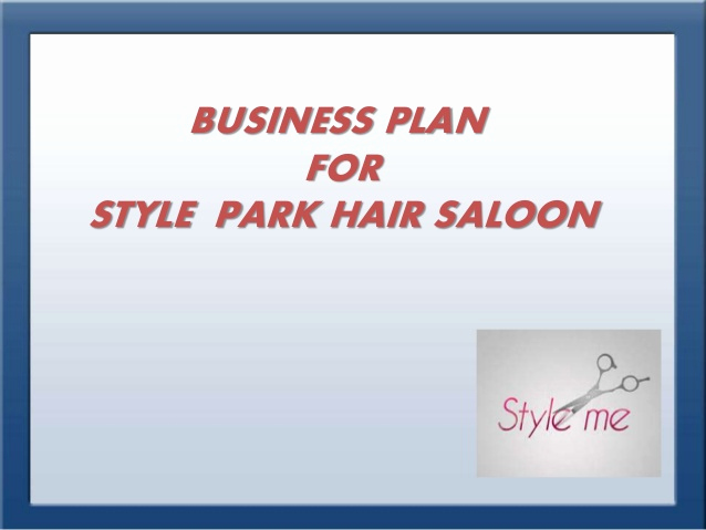 Hair Saloon Business Plan Luxury Business Plan for Style Park Hair Saloon