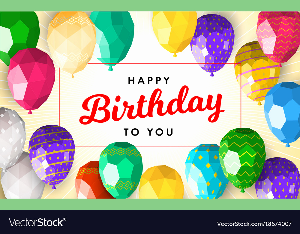 Happy Birthday Card Template Fresh Low Poly Happy Birthday Greeting Card Template Vector Image