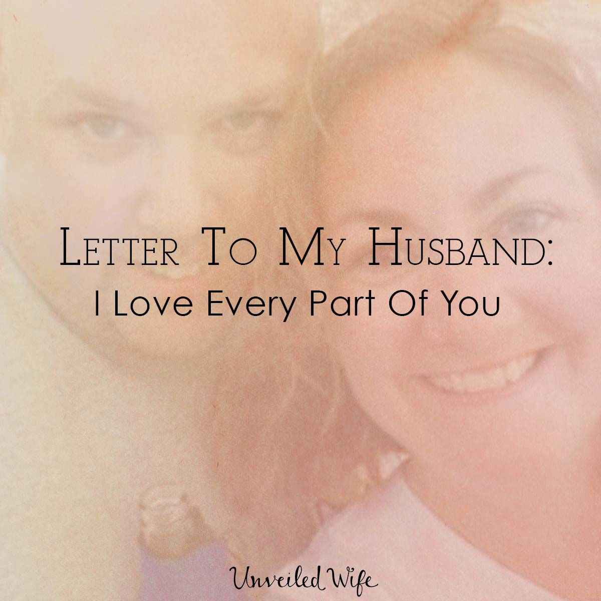 Letter to My Husband Beautiful Letter to My Husband I Believe In Us