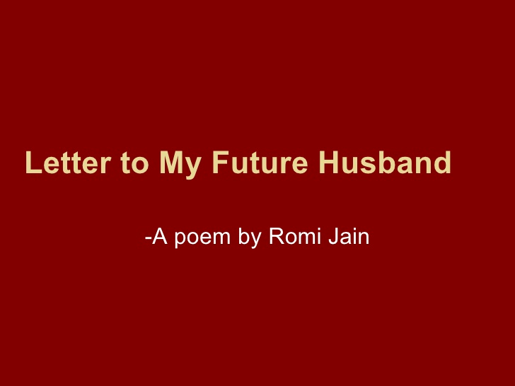 Letter to My Husband Luxury Letter to My Future Husband A Poem by Romi