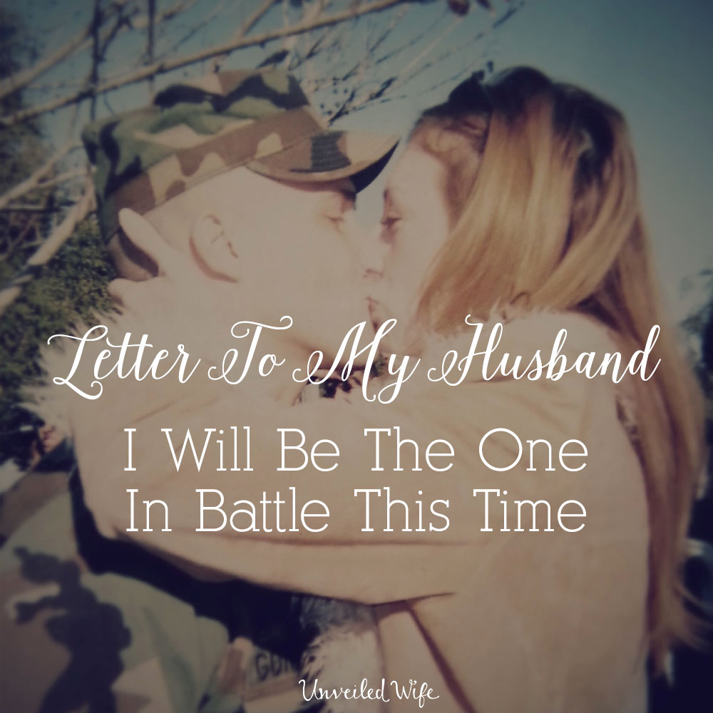 Letter to My Husband Unique Letter to My Husband I Will Be the E In Battle This Time