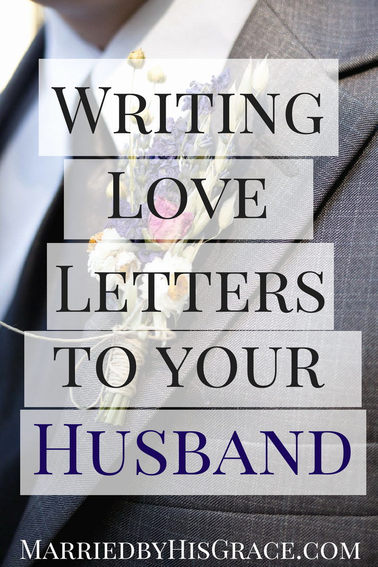 Letter to My Husband Unique Writing Your Husband Love Letters Married by His Grace