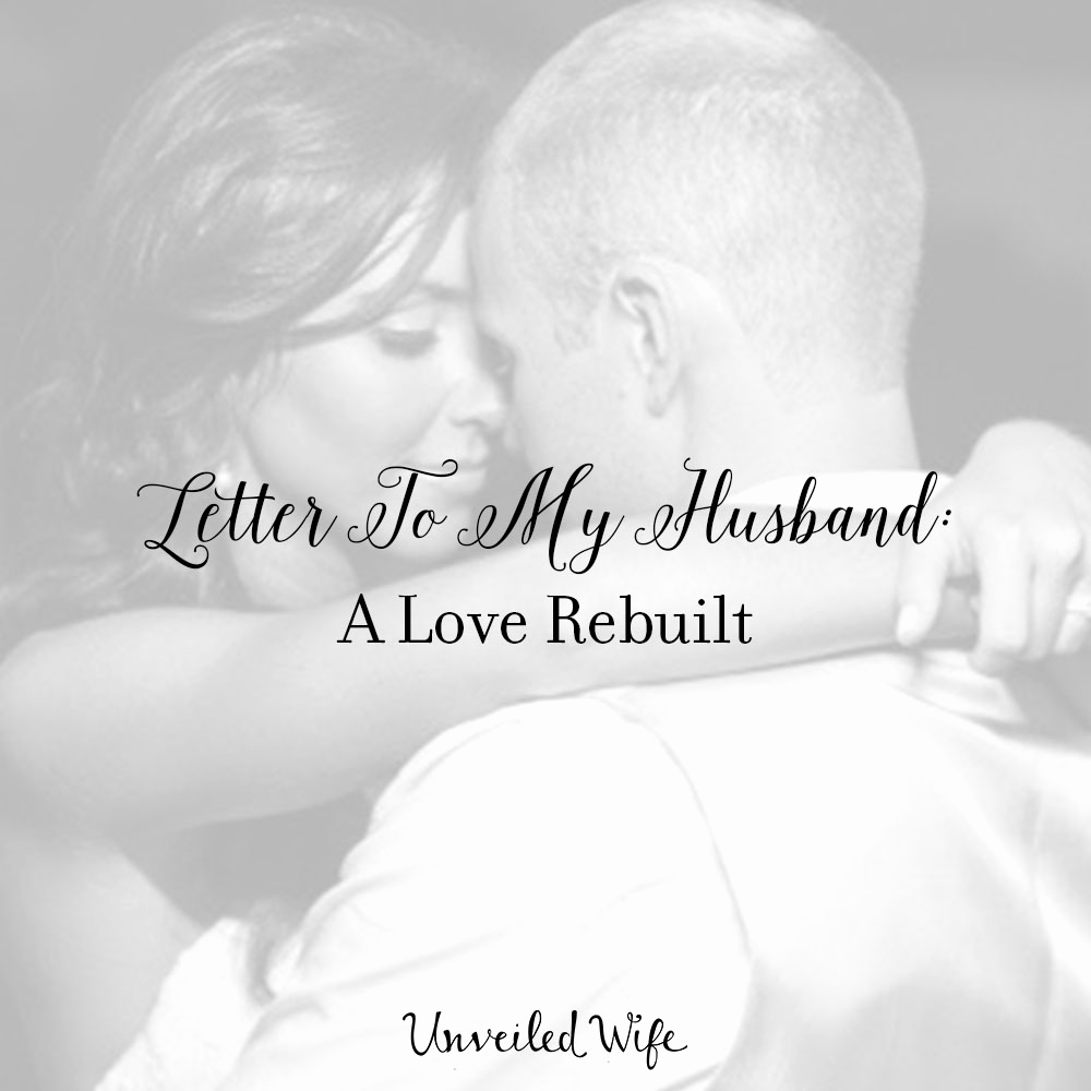 Letter to My Wife Best Of Letter to My Husband A Love Rebuilt