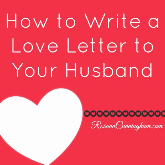Love Letter to My Husband Elegant How to Write A Love Letter to Your Husband Rosann