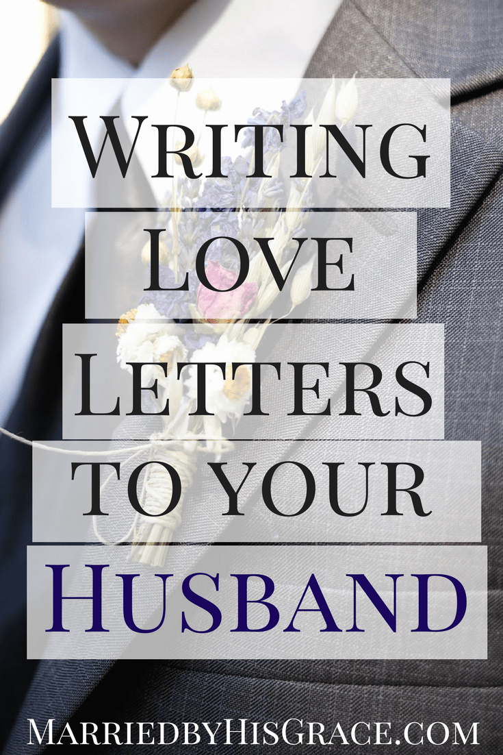 Love Letter to My Husband New Writing Your Husband Love Letters Married by His Grace
