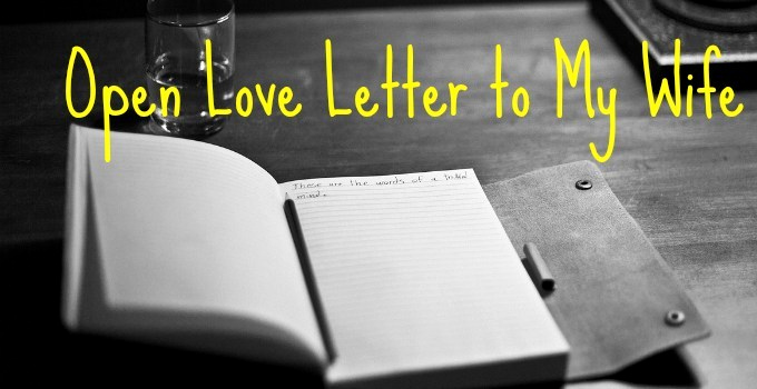 Love Letter to My Wife Unique Open Love Letter to My Wife