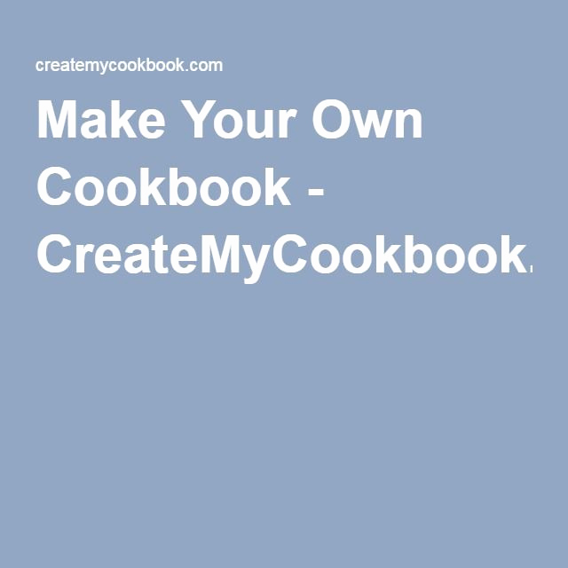 Make Your Own Cookbook Template Fresh 1000 Ideas About Make Your Own Cookbook On Pinterest