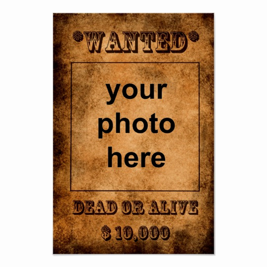 Make Your Own Wanted Poster Luxury Wanted Dead or Alive Poster Template