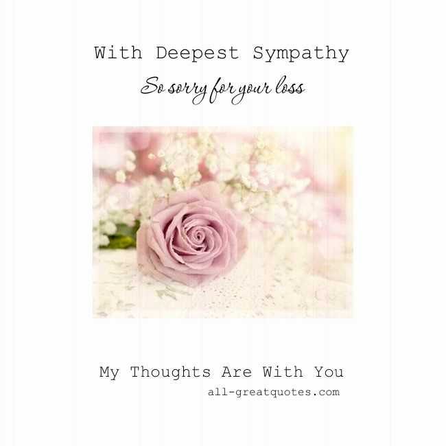Print Out Sympathy Cards Luxury with Deepest Sympathy so sorry for Your Loss My