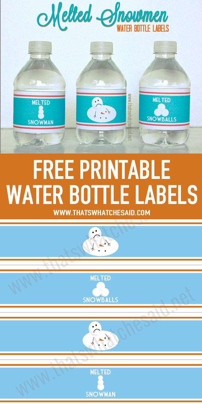 Printable Water Bottle Labels Fresh 25 Best Ideas About Melted Snowman On Pinterest
