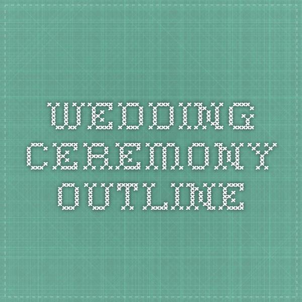 Simple Wedding Ceremony Outline Elegant 1000 Ideas About Wedding Ceremony Outline On Pinterest