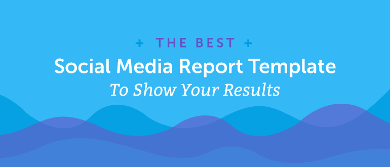 Social Media Reports Template Luxury social Media Report Template How to Show Your Results