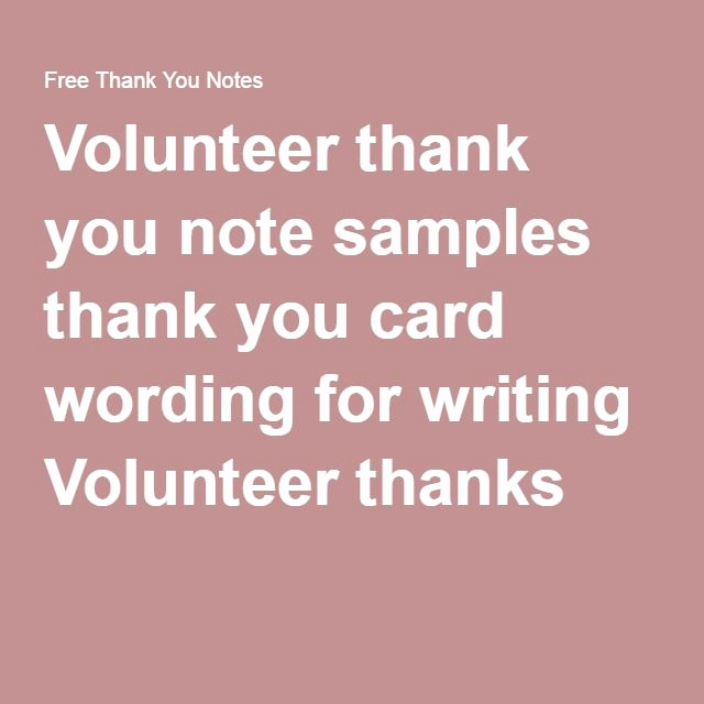Thank You for Volunteering Inspirational Volunteer Thank You Note Samples Thank You Card Wording