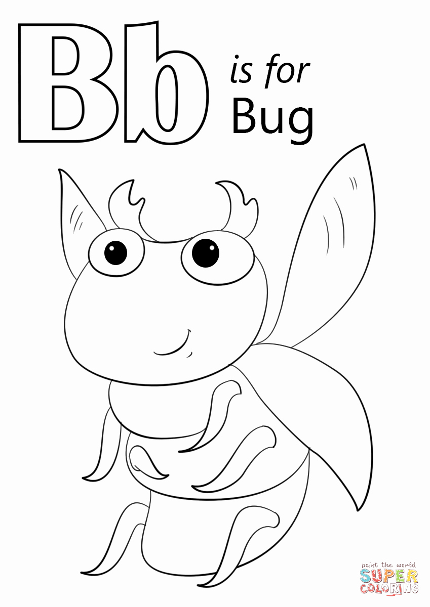 Letter B Printable Beautiful Letter B is for Bug Coloring Page